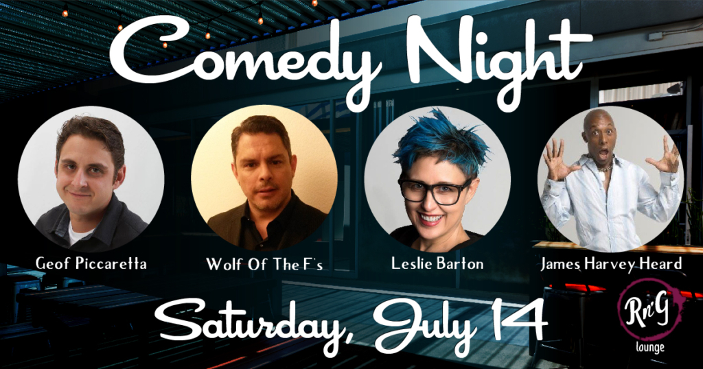 Comedians on 7/14 at Rott n' Grapes