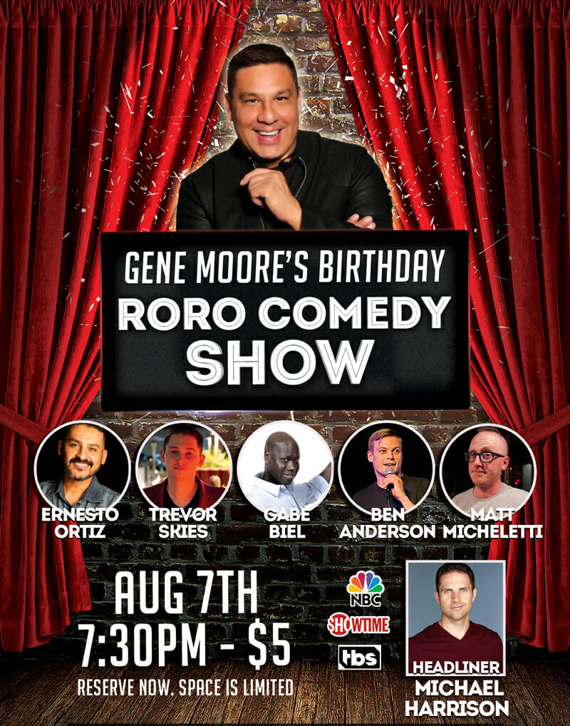 Comedy Night at Rott n' Grapes Roosevelt with Gene Moore hosting. It's his birthday!