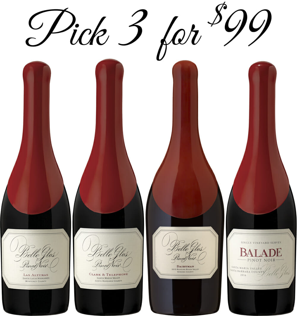 Belle Glos Pinot Noir pick 3 for $99
